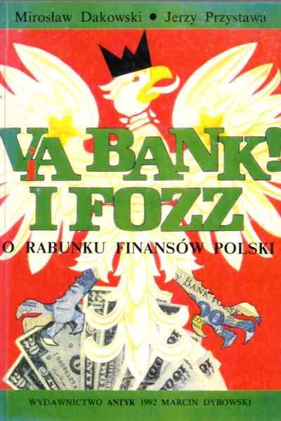 Via bank! I FOZZ. O rabunku finansów Polski